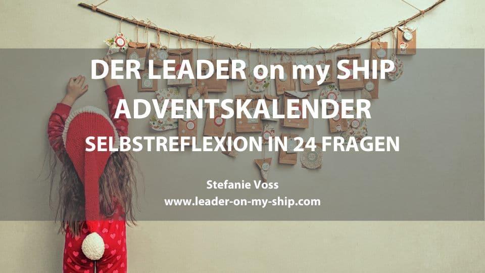 Der LEADER on my SHIP Adventskalender - Selbstreflexion in 24 Fragen von Stefanie Voss