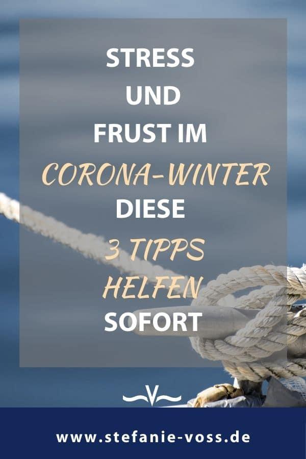 Stress und Frust im Corona-Winter? Diese 3 Tipps helfen sofort! - Videoblog von Stefanie Voss