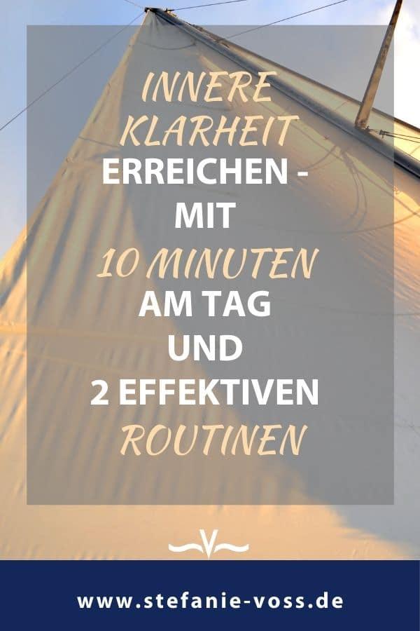 Innere Klarheit erreichen - mit 10 Minuten am Tag und 2 effektiven Routinen - Blogartikel von Stefanie Voss