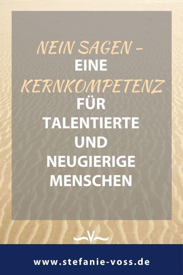 NEIN sagen - eine Kernkompetenz für talentierte und neugierige Menschen - Blogartikel von Stefanie Voss