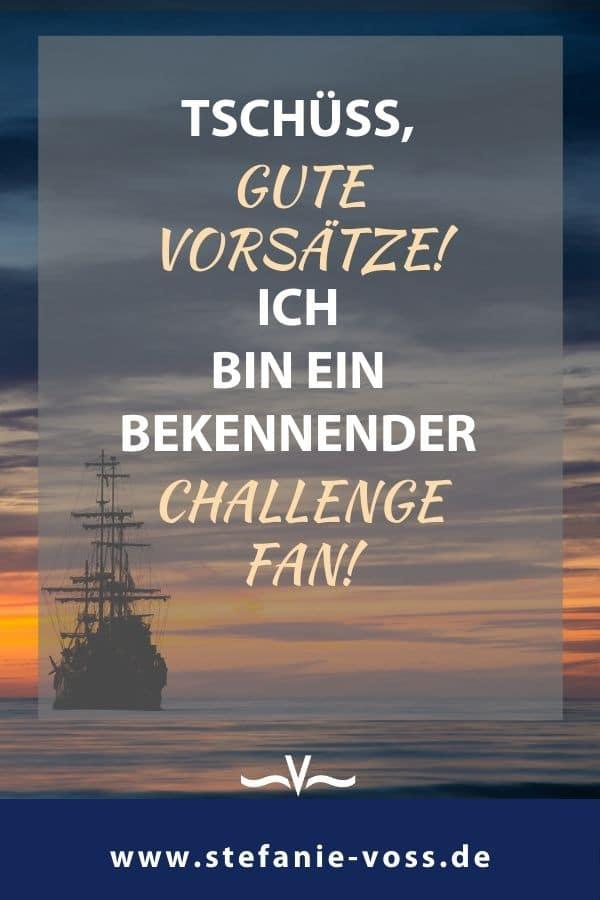 Tschüss, gute Vorsätze! Ich bin ein bekennender Challenge Fan! - Blogartikel von Stefanie Voss