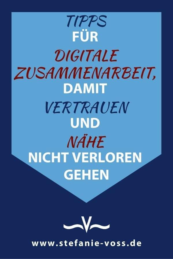 Tipps für digitale Zusammenarbeit, damit Vertrauen und Nähe nicht verloren gehen - Videoblog von Stefanie Voss