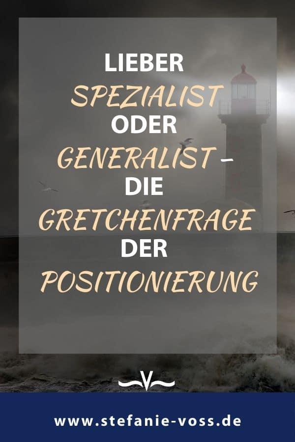 Lieber Spezialist oder Generalist – die Gretchenfrage der Positionierung - Videoblog von Stefanie Voss