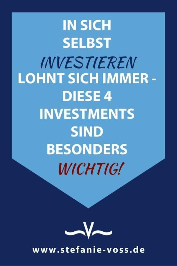 In sich selbst investieren lohnt sich immer - diese 4 Investments sind besonders wichtig! - Videoblog von Stefanie Voss