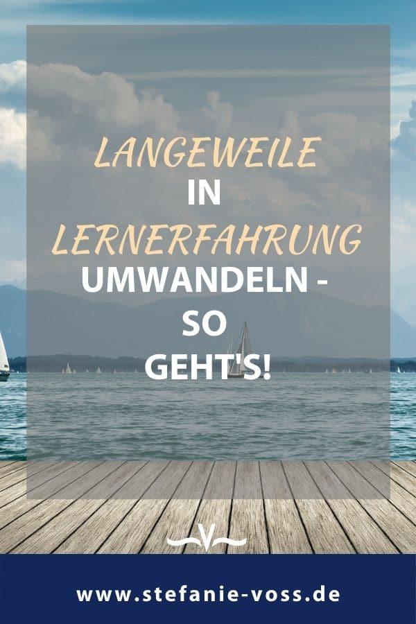Langeweile in Lernerfahrung umwandeln - so geht's! - Videoblog von Stefanie Voss
