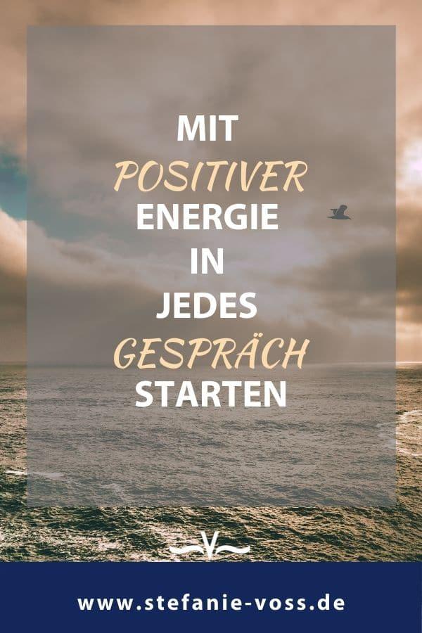 Mit positiver Energie in jedes Gespräch starten - Videoblog von Stefanie Voss