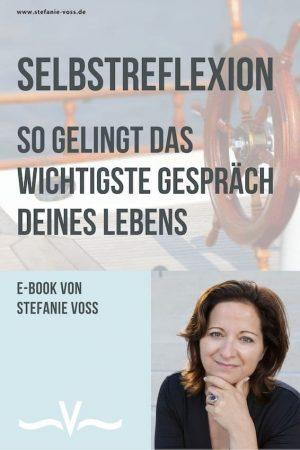 Selbstreflexion - So gelingt das wichtigste Gespräch deines Lebens - von Stefanie Voss